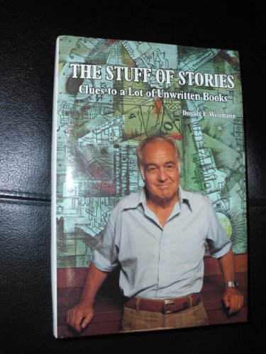 The Stuff of Stories Clues to a: Weismann Donald L.