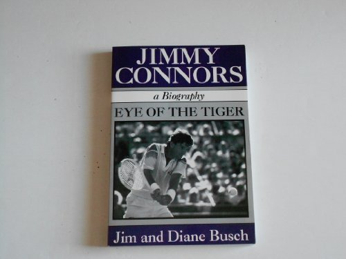 9780805944341: Jimmy Connors, a Biography: Eye of the Tiger