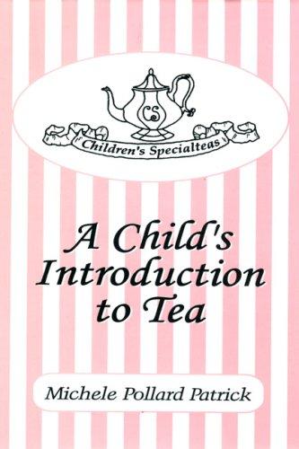 Children's Specialteas : A Child's Introduction to Tea: Michele Pollard Patrick