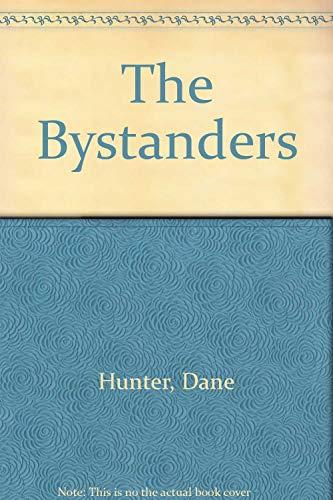 The Bystanders (SIGNED): Hunter, Dane