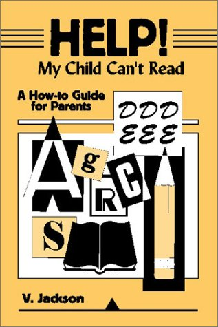 9780805949223: Help! My Child Can't Read: A How-to Guide for Parents