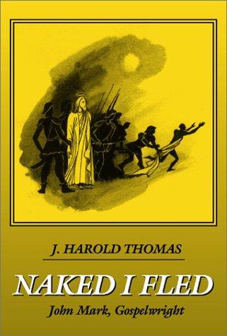 Naked I Fled: J. Harold Thomas