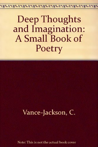 9780805950397: Deep Thoughts and Imagination: A Small Book of Poetry