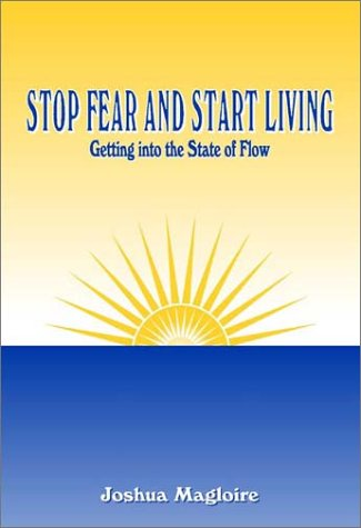 9780805950571: Stop Fear and Start Living: Getting into the State of Flow