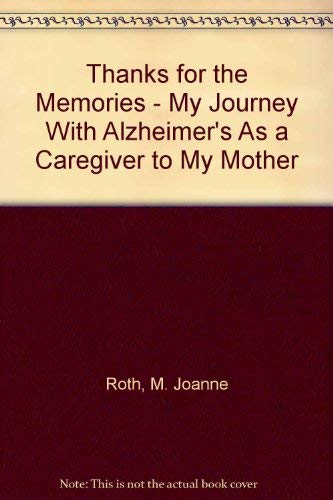 9780805953213: Thanks for the Memories - My Journey With Alzheimer's As a Caregiver to My Mother