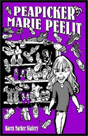 Peapicker Marie Peelit: Slattery, Karen Markee