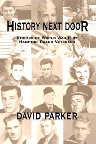 9780805955606: History Next Door: Stories of World War II by Hampton Roads Veterans