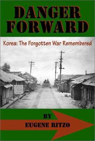 9780805955750: Danger Forward: Korea, The Forgotten War Remembered