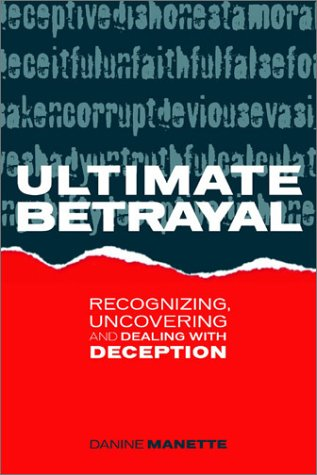 9780805956962: Ultimate Betrayal: Recognizing, Uncovering and Dealing With Deception