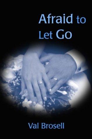 9780805958218: Afraid to Let Go