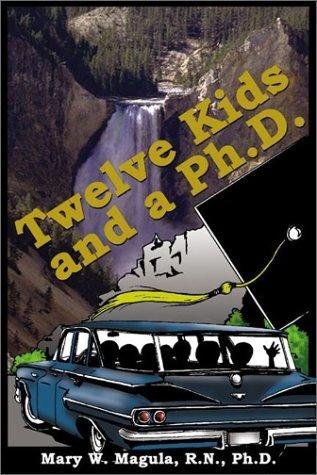 9780805959482: Twelve Kids and a Ph.D