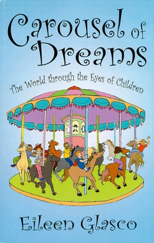 9780805962253: Carousel of Dreams: The World Through the Eyes of Children