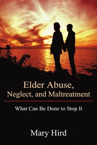 9780805962352: Elder Abuse, Neglect, and Maltreatment: What Can Be Done to Stop It