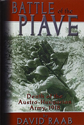 9780805963892: Battle of the Piave: Death of the Austro-Hungarian Army, 1918