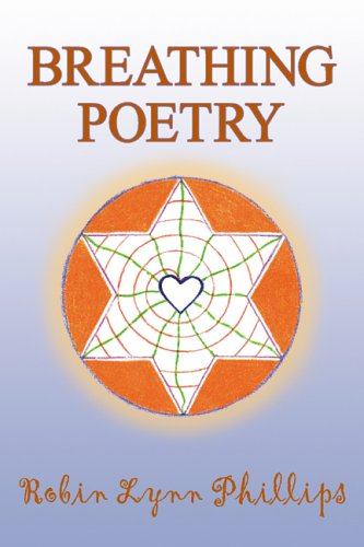 Breathing Poetry: Phillips, Robin Lynn