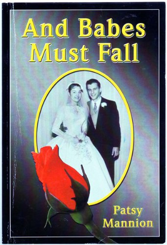 And Babes Must Fall: Mannion, Patsy