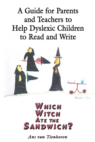 A Guide for Parents and Teachers to Help Dyslexic Children to Read and Write: Tienhoven, Ans van