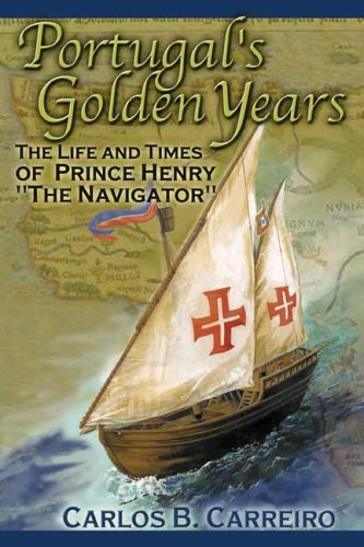 9780805968545: Portugal's Golden Years: The Life and Times of Prince Henry