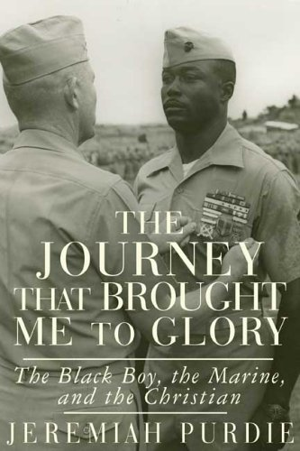 9780805968606: The Journey That Brought Me to Glory: The Black Boy, the Marine, and the Christian