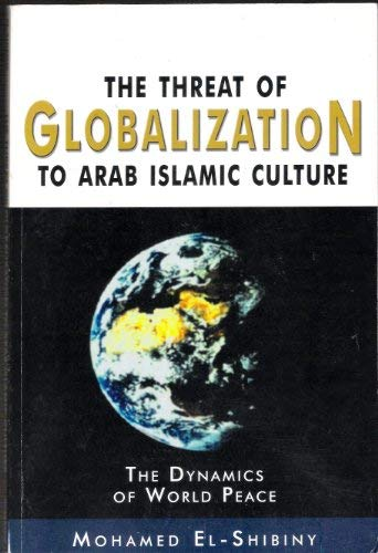 9780805969047: The Threat of Globalization to Arab Islamic Culture