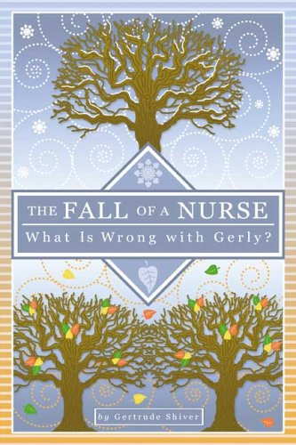 9780805969122: The Fall of a Nurse: What is Wrong With Gerly?