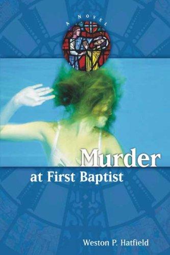 Murder at First Baptist: Weston Poole Hatfield
