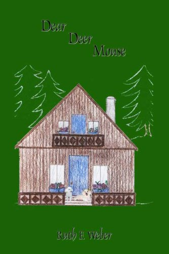 Dear Deer Mouse: Ruth E. Weber