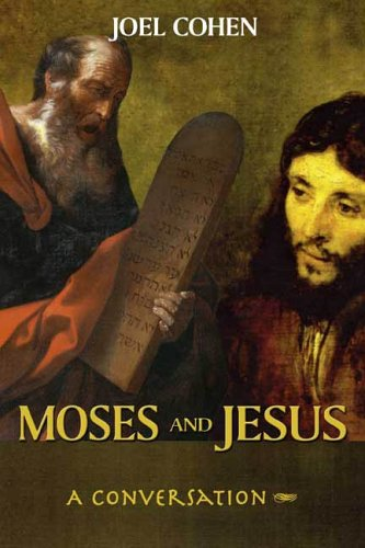 9780805971606: Moses and Jesus: A Conversation