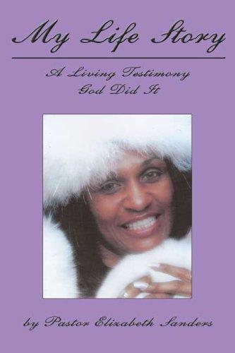 9780805973587: My Life Story: A Living Testimony God Did It