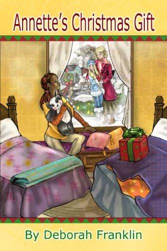 Annette's Christmas Gift: Franklin, Deborah