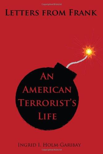 9780805975192: Letters from Frank: An American Terrorist's Life