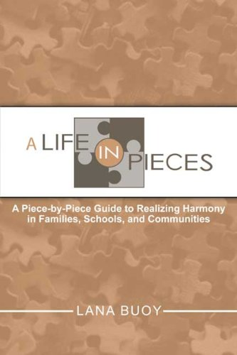 9780805976199: A Life in Pieces: A Piece-by-Piece Guide to Realizing Harmony in Families, Schools, and Communities