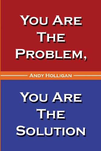 9780805977769: You Are the Problem, You Are the Solution