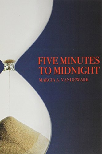 Five Minutes to Midnight: VanDewark, Marcia A.,