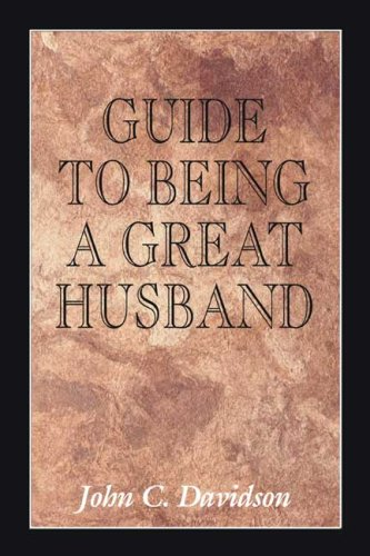 9780805980707: Guide to Being a Great Husband