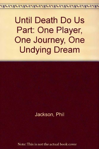 9780805980721: Until Death Do Us Part: One Player, One Journey, One Undying Dream