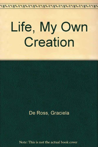 9780805983791: Life, My Own Creation