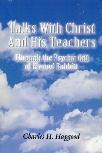 9780805984804: Talks With Christ And His Teachers: Through the Psychic Gift of Elwood Babbitt