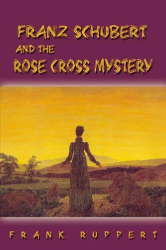 9780805986716: Franz Schubert and the Rose Cross Mystery