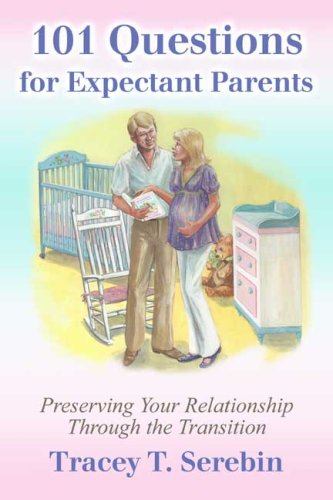 9780805986891: 101 Questions for Expectant Parents: Preserving Your Relationship through the Transition