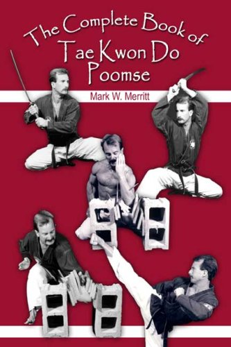 The Complete Book of Tae Kwon Do Poomse: Mark W. Merritt