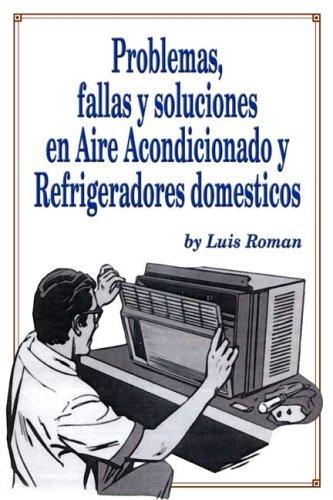 9780805988918: Problemas, Fallas y Soluciones en Aire Acondicionado y Refrigeradores (Spanish Edition)