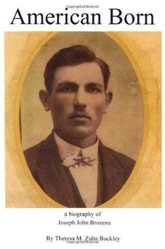 9780805988925: American Born: A Biography of Joseph John Brozena