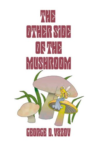 The Other Side of the Mushroom: George D. Vazov