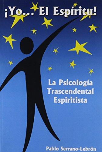 9780805991734: Yo..el Espiritu: La Psicologia Transcendental Espiritista