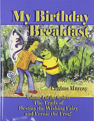 9780805993615: My Birthday Breakfast (The Trails of Destiny, the Wishing Fairy and Fernie the Frog)