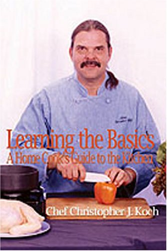 9780805993684: Learning the Basics: A Home Cook's Guide to the Kitchen