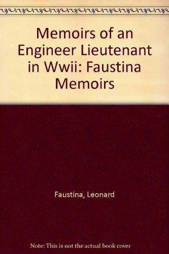 9780805997668: Memoirs of an Engineer Lieutenant in Wwii: Faustina Memoirs