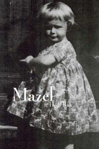 Mazel: Bak, Hedi