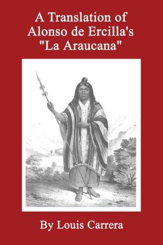 9780805998801: A Translation of Alonso de Ercilla's 'La Araucana'
